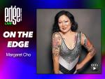 Watch: Margaret Cho Live 'On the EDGE'